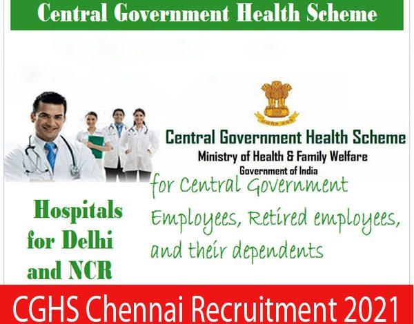 CGHS Chennai Recruitment 2021