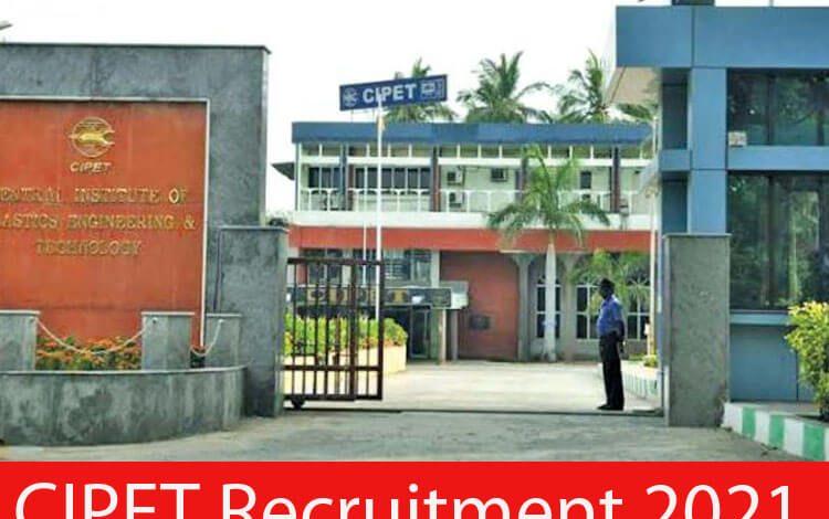 CIPET Recruitment 2021