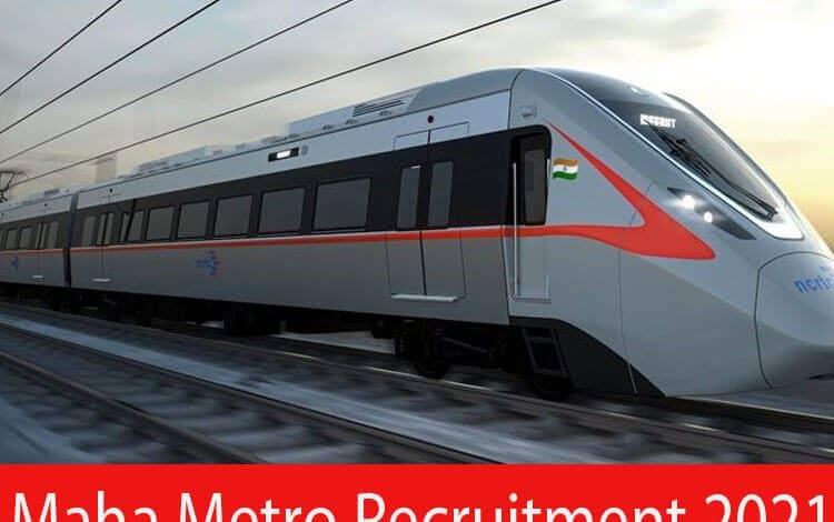 Maha Metro Recruitment 2021
