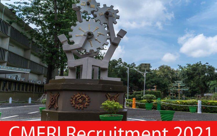 CMERI Recruitment 2021