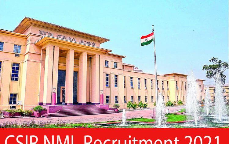 CSIR NML Recruitment 2021