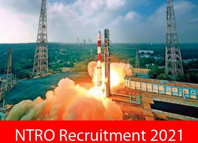 NTRO Recruitment 2021