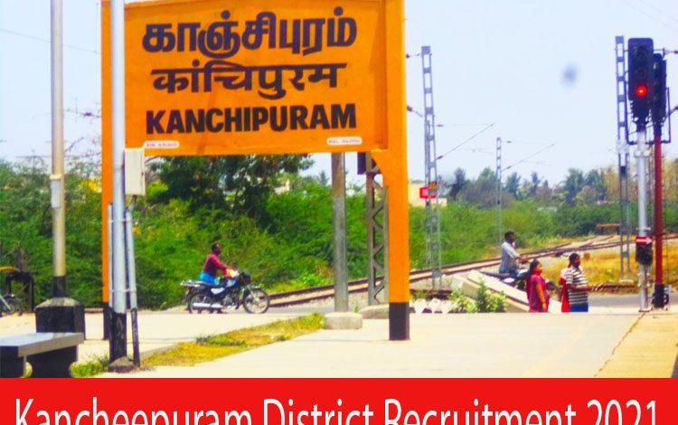 Kancheepuram District Recruitment 2021