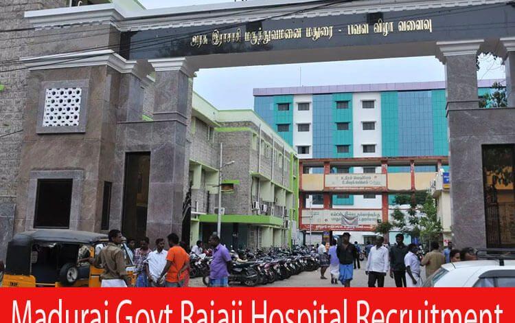 Madurai Govt Rajaji Hospital Recruitment 2021