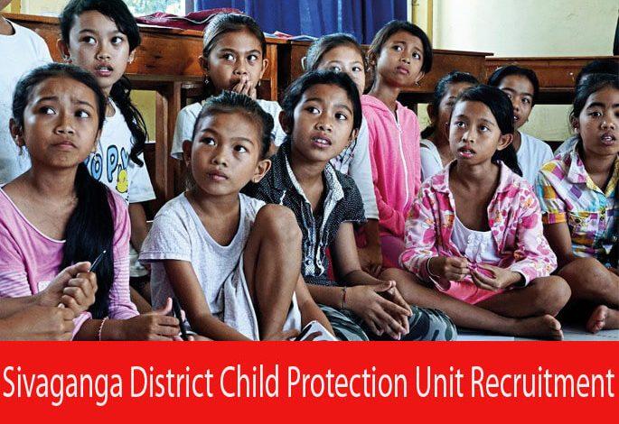 Sivaganga District Child Protection Unit Recruitment 2021