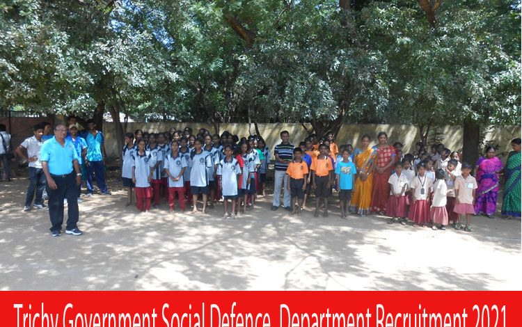 Trichy Government Social Defence Department Recruitment 2021