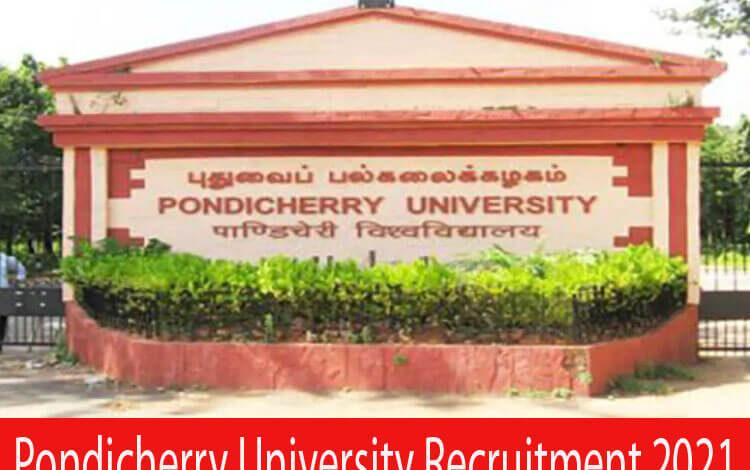 Pondicherry University Recruitment 2021